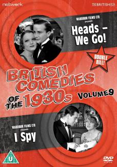 British Comedies of the 1930s Vol 9 DVD from Network and The British Film.  Features Heads We Go (1933) and I Spy (1934).