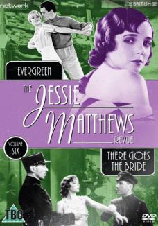 The Jessie Matthews Revue Volume 5 from Network and The British Film.  Features Evergreen (1934) and There Goes the Bride (1932)