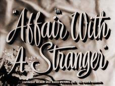 Affair with a Stranger (1953) opening credits