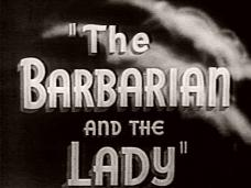 The Barbarian and the Lady [aka The Rebel Son] (1938) opening credits