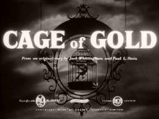 Cage of Gold (1950) opening credits