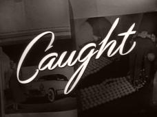 Caught (1949) opening credits