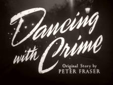 Dancing with Crime (1947) opening credits (3)