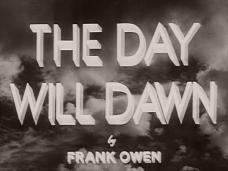 The Day Will Dawn (1942) opening credits (8)
