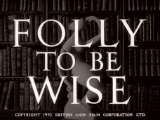 Main title from Folly to Be Wise (1952) (4). Copyright 1952 British Lion Film Corporation Ltd