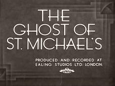 The Ghost of St. Michael's (1941) opening credits