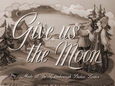 Give us the Moon (1944) opening credits