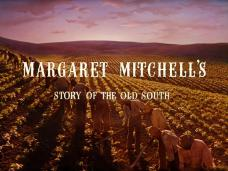 Main title from Gone with the Wind (1939) (3). Margaret Mitchell's story of the old South