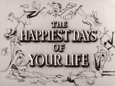 The Happiest Days of Your Life (1950) opening credits