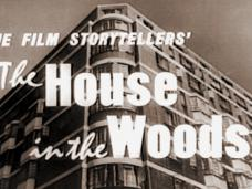 The House in the Woods (1957) opening credits