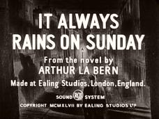 It Always Rains on Sunday (1947) opening credits