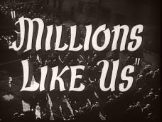 Main title from Millions Like Us (1943) (6)