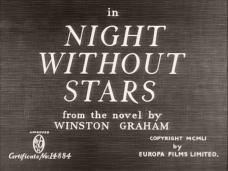 Main title from Night Without Stars (1951) (4). From the novel by Winston Graham