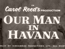 Main title from Our Man in Havana (1959) (8).  In Carol Reed's production Our Man in Havana.  Copyright 1959 by Kingsmead Productions Ltd.  All rights reserved