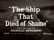 The Ship That Died of Shame (1955) opening credits