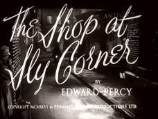 The Shop at Sly Corner (1947) opening credits (3)