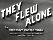 They Flew Alone (1942) opening credits