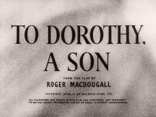 Main title from To Dorothy, a Son (1954) (3).  From the play by Roger MacDougall