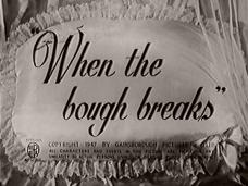 When the Bough Breaks (1947) opening credits