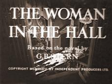 The Woman in the Hall (1947) opening credits