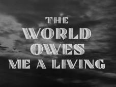 Main title from The World Owes Me a Living (1945) (3)