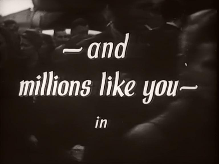 Main title from Millions Like Us (1943) (5) – and millions like you – in