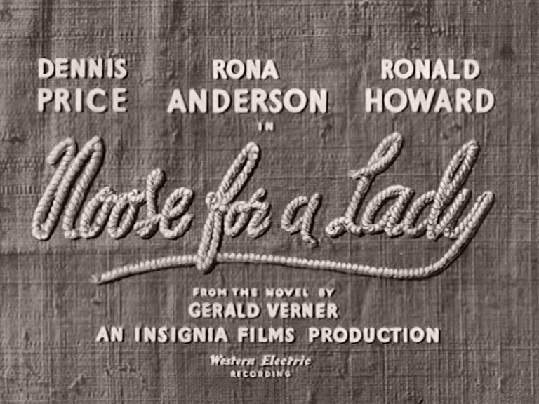 Main title from Noose for a Lady (1953) (3). From the novel by Gerald Vernier. An Insignia Films Production. Western Electric recording