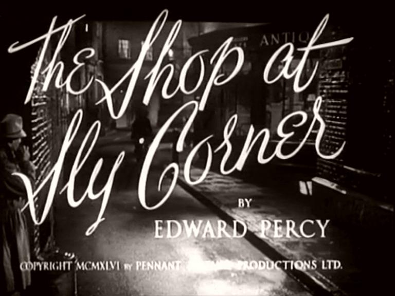 Main title from The Shop at Sly Corner (1947) (3). By Edward Percy