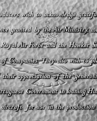 Main title from Angels One Five (1952) (13).  The Producers wish to acknowledge gratefully the assistance granted by the Air Ministry members of the Royal Air Force and the Hawker Siddeley Group of Companies.  They also wish to place on record their appreciation of the generosity of the Portuguese Government in loaning Hurricane aircraft for use in the production