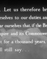 Main title from Angels One Five (1952) (14). …Let us therefore brace ourselves to our duties and so bear ourselves that, if the British Empire and its Commonwealth last for a thousand years, men will still say…