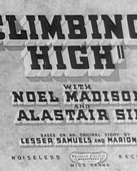 Main title from Climbing High (1938) (3)  With Noel Madison and Alastair Sim  Based on an original story by Lesser Samuels and Marion Dix  Noiseless wide range recording  Western Electric