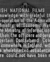 Main title from Contraband (1940) (11). British National Films acknowledge with grateful thanks the co-operation of the Admiralty, the Ministry of Economic Warfare and the Ministry of Information no less than the officers and personnel at a certain Contraband Control port somewhere in England, without whose wholehearted assistance this picture could not have been made