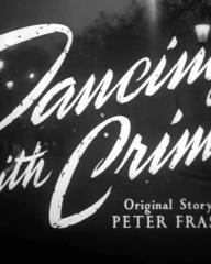 Main title from Dancing with Crime (1947) (3).  Original story by Peter Fraser