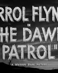 Main title from The Dawn Patrol (1938).  Errol Flynn in 'The Dawn Patrol', a Warner Bros. picture.