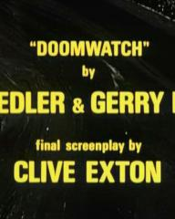 Main title from Doomwatch (1972) (12). 'Doomwatch' by Kit Pedler and Gerry Davis. Final screenplay by Clive Exton