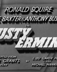 Main title from Dusty Ermine (1936).  Ronald Squire Jane Baxter and Anthony Bushell in Dusty Ermine.  Adapted from Neil Grant's play.  By L Du Garde Peach and Michael Hankinson