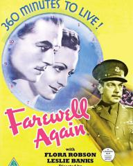 Farewell Again DVD from Network and The British Film.  360 minutes to live!  Farewell Again with Flora Robson and Leslie Banks.  Directed by Tim Whelan