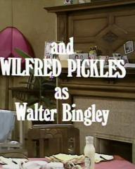 Main title from the 1970 'Sunday Tea' episode of For the Love of Ada (4).  And Wilfred Pickles as Walter Bingley