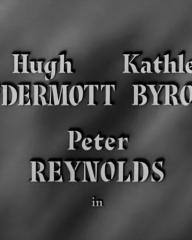 Main title from Four Days (1951) (2). Hugh McDermott, Kathleen Byron, Peter Reynolds in