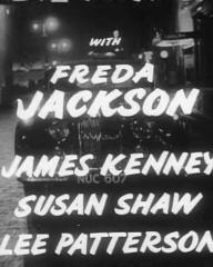 Main title from The Good Die Young (1954) (6).  With Freda Jackson James Kenney, Susan Shaw, Lee Patterson