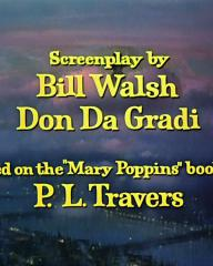 Main title from Mary Poppins (1964) (18)  Screenplay by Bill Walsh Don Da Gradi  Based on the 'Mary Poppins' books by P L Travers