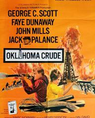 Poster from from Oklahoma Crude (1973) (1).  A desperate man and a defiant woman… fighting to hold on to their wildcat well!
