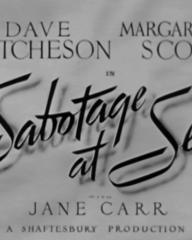 Main title from Sabotage at Sea (1942) (2). David Hutcheson, Margaretta Scott with Jane Carr. A Shaftesbury production