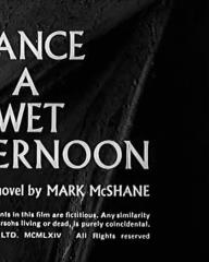Main title from Seance on a Wet Afternoon (1964) (3).  Based on the novel by Mark McShane.  All characters and events in this film are fictitious.  Any similarity to actual events or persons living dead, is purely coincidental.  Copyright Beaver Films Ltd 1965.  All rights reserved