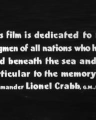 Main title from The Silent Enemy (1958) (1). This film is dedicated to the frogmen of all nations who have died beneath the sea and in particular to the memory of Commander Lionel Crabb, GM RNVR