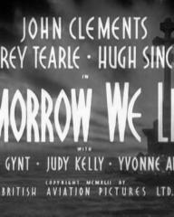 Main title from Tomorrow We Live (1943) (1). Copyright MCMXLII by British Aviation Pictures Ltd