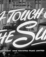 Main title from A Touch of the Sun (1956) (4).  Copyright 1956 Raystro Films Limited