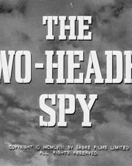 Main title from The Two-Headed Spy (1958) (3).  Copyright 1958 by Sabre Films Limited.  All rights reserved