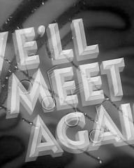 Main title from We'll Meet Again (1943) (3)