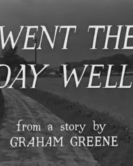 Main title from Went the Day Well? (1942) (2). From a story by Graham Greene